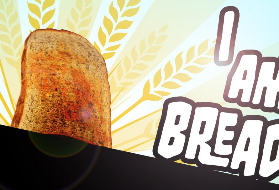 I am Bread. Simulator ψωμιού και… δεν κάνουμε πλάκα!