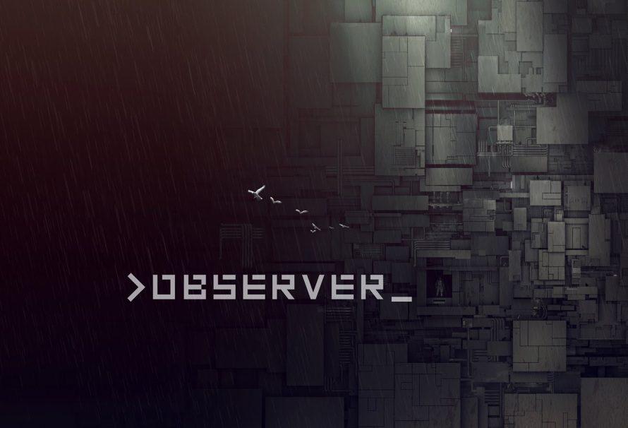 Observer, το game που φέρνει κάτι καινούριο στο survival horror genre!