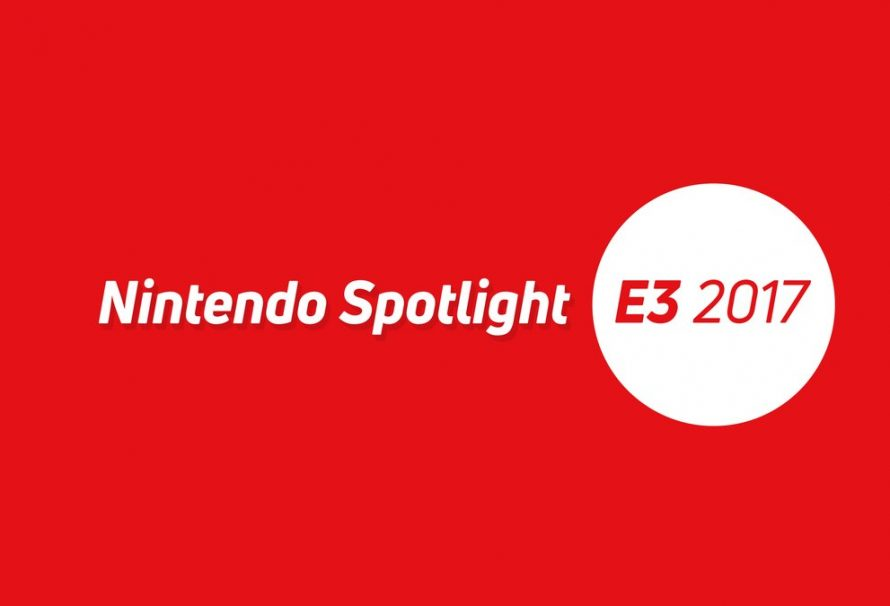E3 2017 – Τα πάντα για τα games που παρουσιάστηκαν στο Nintendo Spotlight!
