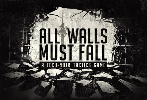 Το All Walls Must Fall μπαίνει στο Steam Early Access και μας προετοιμάζει με νέο trailer!