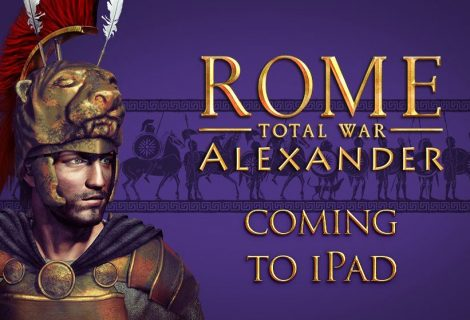 To Rome: Total War – Alexander έρχεται σε iPad μέσα στην εβδομάδα!