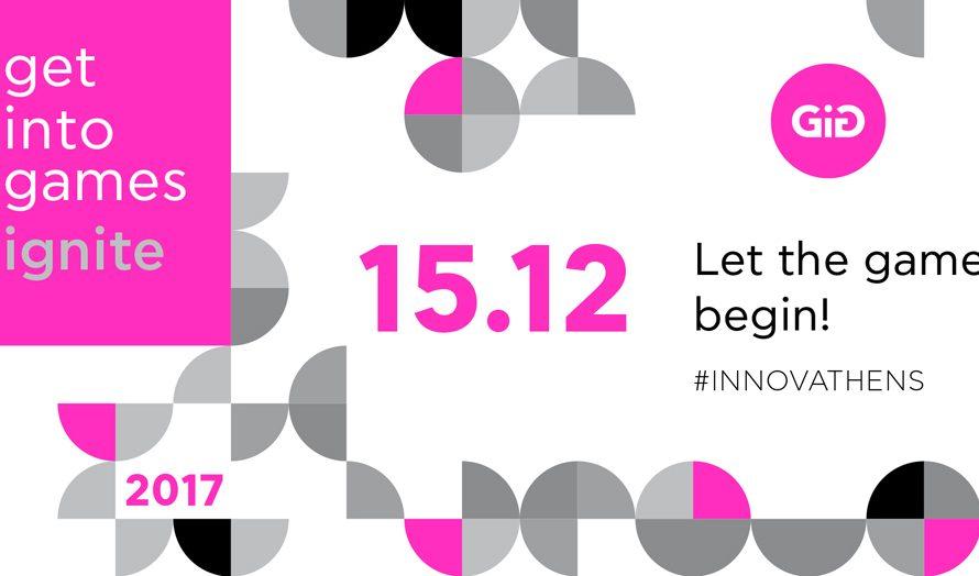 Get into Games (GiG) → ignite! Στις 15 Δεκεμβρίου, μην το χάσετε!